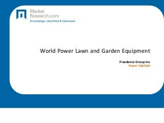 World Power Lawn and Garden Equipment By Freedonia Group Inc