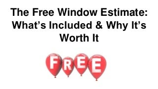 The Free Window Estimate: What's Included & Why It's Worth It