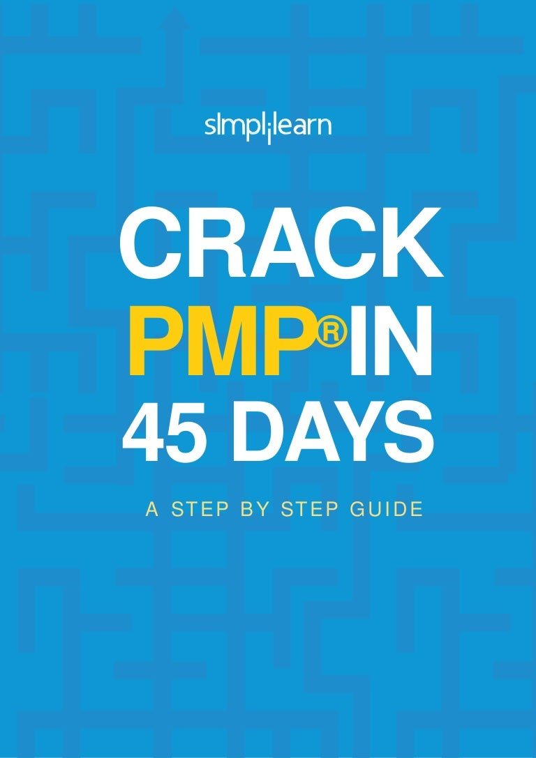 Free guide to crack pmp in 45 days by simplilearn xflitez Choice Image