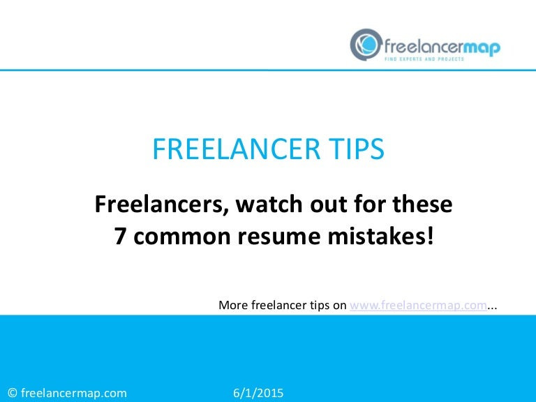 Freelancers, Watch Out For These 7 Common Resume Mistakes!