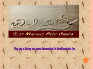 Free slot machine game