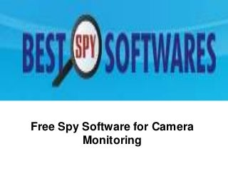 Free spy phone software for camera monitoring