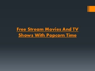 Free Stream Movies And TV Shows With Popcorn Time