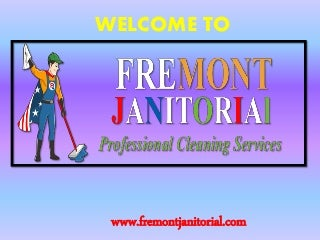 Maid service in Fremont, CA By Fremont Janitorial