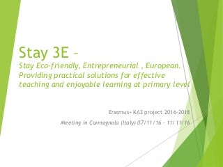 Erasmus+ Stay 3E KA2 2016-2018 French presentation