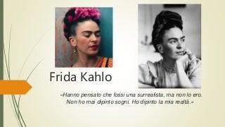 Frida Kahlo - Rita Saggiomo 5D