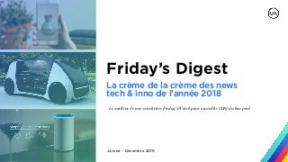 Fridays digest • Janvier - Décembre 2018 [ Friday's Watch ]
