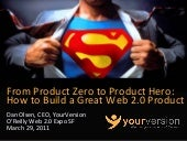 From Product Zero to Product Hero: How to Build a Great Web 2.0 Product by Dan Olsen