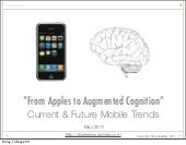 From Apples to Augmented Cognition (Current and Future Trends in Mobile)