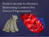 From Concrete to Abstract: Motivating Contexts for Novice Programmers