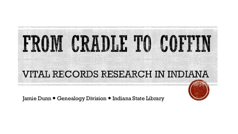 From Cradle To Coffin Vital Records In Indiana