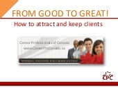 From Good to Great! Attract and Retain Clients
