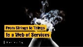 From Strings to Things to a Web of Services