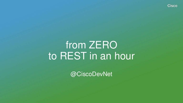From ZERO to REST in an hour