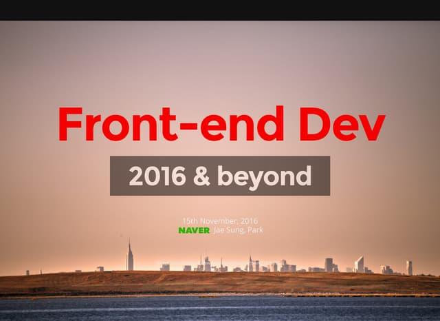 Front end dev 2016 & beyond