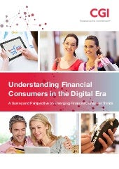 Understanding financial consumersretail banking, digital banking, omni-channel, customer experience, big data, security, customer service, mobility, rewards, insight in the digital era