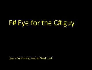F# Eye for the C# Guy