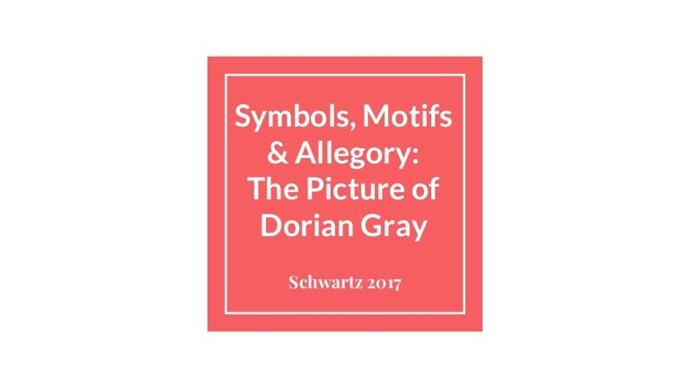 Symbols And Motifs The Picture Of Dorian Gray
