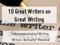 10 Great Writers on Great Writing