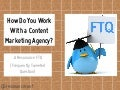 How Do You Work With a Content Marketing Agency?