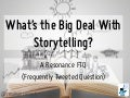 What's the Big Deal With Storytelling?