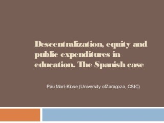 Descentralization, equity and public expenditures in education: The Spanish case