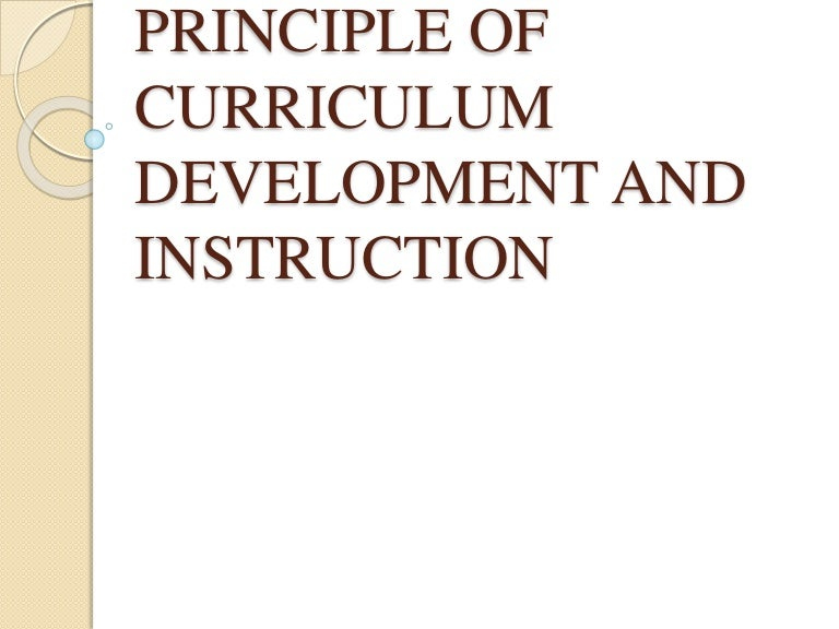Fundamental Principle Of Curriculum Development And Instruction