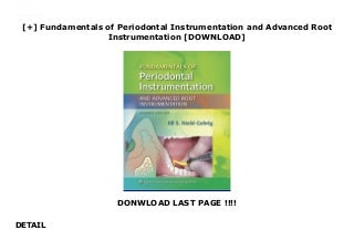 [+] Fundamentals of Periodontal Instrumentation and Advanced Root Instrumentation [DOWNLOAD]