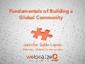 Fundamentals of Building a Global Community