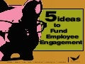 Funding Employee Engagement