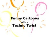 Funny Cartoons with a Techno Twist