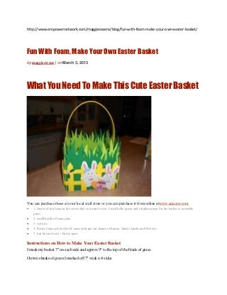 Fun with foam, make your own easter basket
