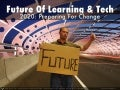Future Of Learning And Technology 2020: Preparing For Change