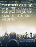The Future of Music: What Every Business Can Learn From The State of The Music Industry