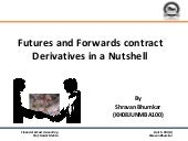Futures & Forwards Contract Derivtives In A Nutshell