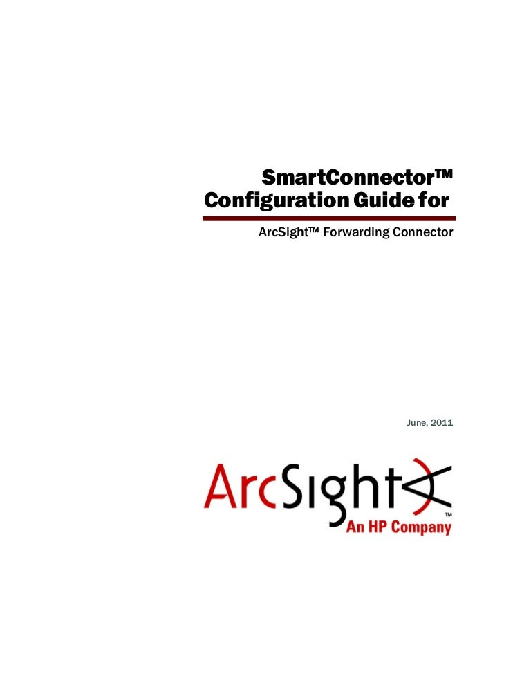 arcsight forwarding connector configuration guide rh slideshare net ArcSight Smart Connectors arcsight flex connector configuration guide