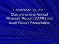FY 2011 Comprehensive Annual Financial Report (CAFR) and Audit