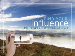 Find Your Influence: Influencer Marketing at Scale