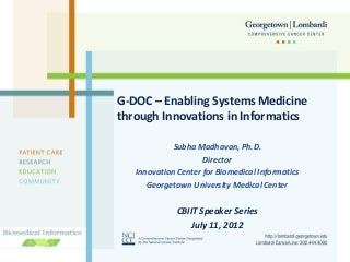 dr subha madhavan g doc enabling systems medicine through innovations in informatics