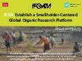 Establish a smallholder-centered global organic research platform