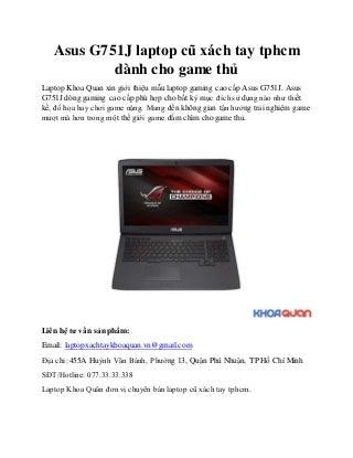 Asus G751J laptop cũ xách tay tphcm dành cho game thủ