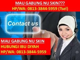 HP/WA: 0813-3844-5959 (Tsel) Join Member Nu Skin