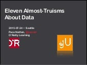 GalvanizeU Seattle: Eleven Almost-Truisms About Data