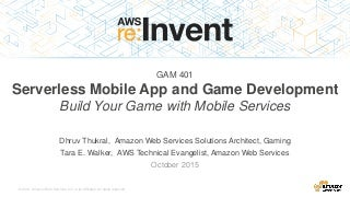 (GAM401) Build a Serverless Mobile Game w/ Cognito, Lambda & DynamoDB