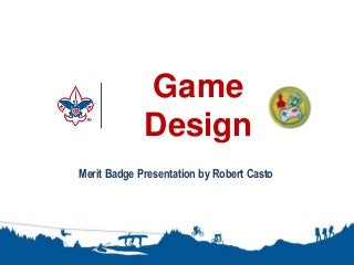 Game Design Merit Badge Presentation