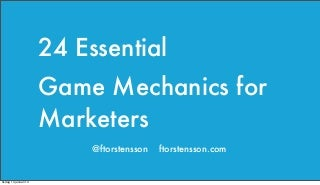 24 Essential Game Mechanics for Marketers