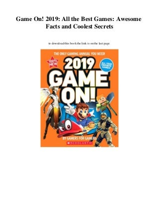 DOWNLOAD Game On! 2019: All the Best Games: Awesome Facts and Coolest Secrets