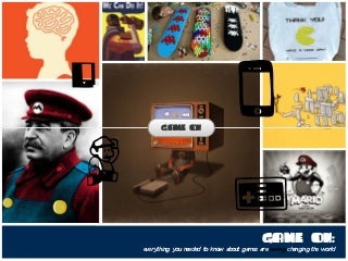 Game On: Everything you need to know about how games are changing the world