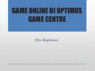 Game online di optimus game centre (presentasi)