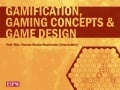 Gamification, Gaming Concepts & Game Design